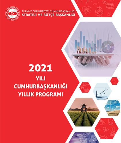 2021 Yılı Cumhurbaşkanlığı Yıllık Programı