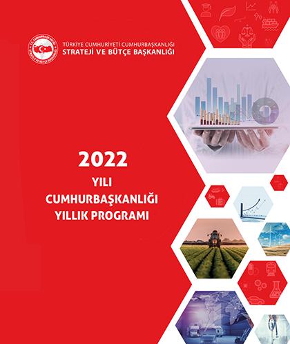 2022 Yılı Cumhurbaşkanlığı Yıllık Programı